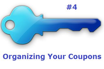 Key#4: Organizing Your Coupons