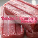 Banana & Strawberry Popsicles